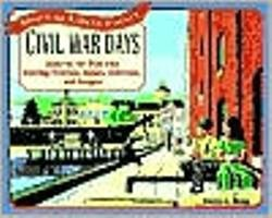 Civil War Days: Discover the Past with