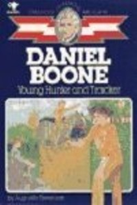 Childhood: Daniel Boone: Young Hunter and Tracker