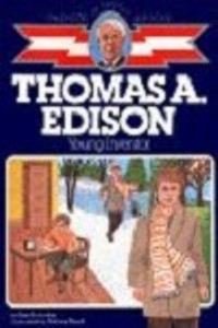 Childhood: Thomas A. Edison: Young Inventor