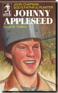 Sower: Johnny Appleseed: God's Faithful Planter, John Chapman
