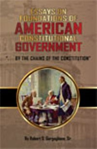 Essays on Foundations of American Constitutional Government (2013)