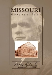 The Missouri Persecutions (1900)