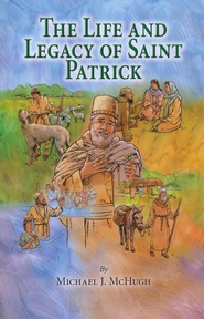 Life and Legacy of St. Patrick, The