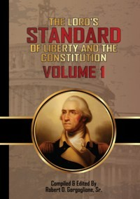 The Lord's Standard of Liberty and the Constitution Vol. 1 (2015)