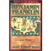 Benjamin Franklin: Live Wire (Heroes of History)