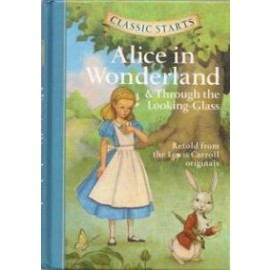 Alice in Wonderland: and Through the Looking Glass (Classic Starts)
