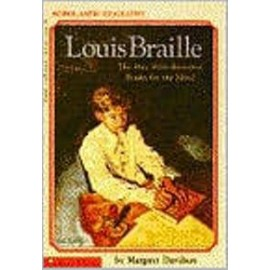Louis Braille: Boy Who Invented Books for the Blind