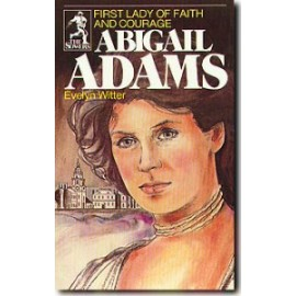 Sower: Abigail Adams: First Lady of Faith and Courage