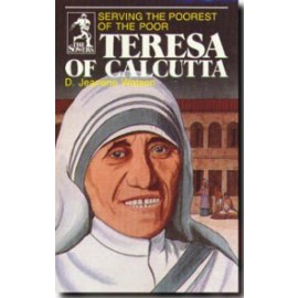 Sower: Teresa of Calcutta: Serving the Poorest of the Poor