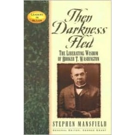 Then Darkness Fled (Booker T. Washington)
