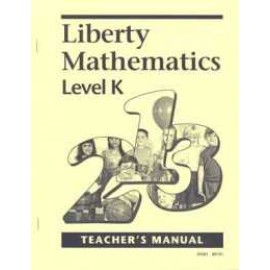 Liberty Mathematics Level K, Teacher Manual (Grade K)