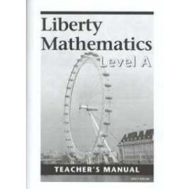 Liberty Mathematics Level A, Teacher Manual (Grade 1)