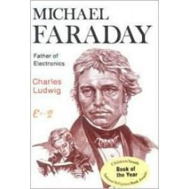 Michael Faraday: Father of Electronics