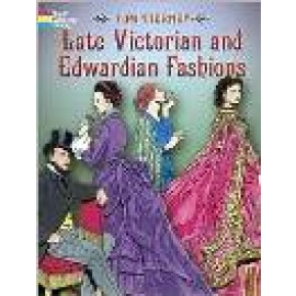 Late Victorian & Edwardian Fashions (Coloring Book)