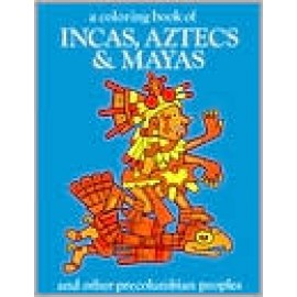 Coloring Book of Incas, Atztecs & Mayas