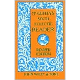McGuffey's Sixth Reader (Revised Edition)