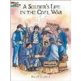 A Soldier's Life in the Civil War (Coloring Book)