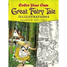 Color Your Own Great Fairy Tale Illustrations