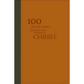 100 Favorite Verses to Bring You Closer to Christ