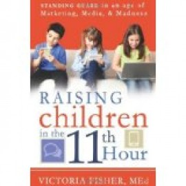 Raising Children in the 11th Hour