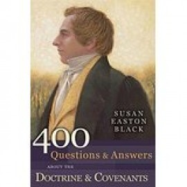 400 Questions and Answers about the Doctrine and Covenants