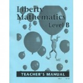 Liberty Mathematics Level B (Teacher Manual)