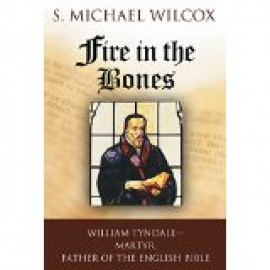 Fire in the Bones: William Tyndale