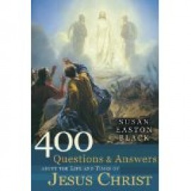400 Questions and Answers about the Life and Times of Jesus Christ