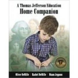 A Thomas Jefferson Education Home Companion