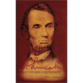 Abraham Lincoln: God's Humble Instrument