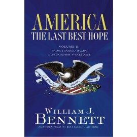 America: The Last Best Hope, Volume 2: From a World at War to the Triumph of Freedom, 1914-1989
