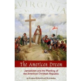 American Dream: Jamestown and the Planting of the American Christian Republic