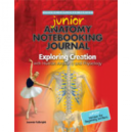 Exploring Creation with Human Anatomy and Physiology - Junior Notebooking Journal