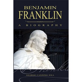 Benjamin Franklin, A Biography (1887)