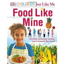 Children Just Like Me Food Like Mine (DK Publishing)