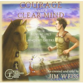 Courage and a Clear Mind: True Adventures of the Ancient Greeks - CD
