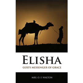 Elisha: God's Messenger of Grace