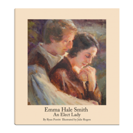 Emma Hale Smith: An Elect Lady
