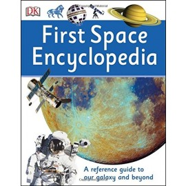 First Space Encyclopedia - DK Publishing (2016)