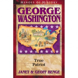 George Washington: True Patriot (Heroes of History)