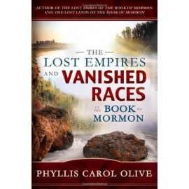 The Lost Empires and Vanished Races of the Book of Mormon