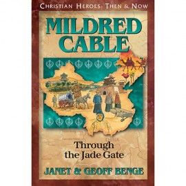 Mildred Cable: Through the Jade Gate (Christian Heroes)