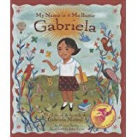 My Name is Gabriela/Me Llamo Gabriela: The Life of Gabriela Mistral/La Vida de Gabriela Mistral