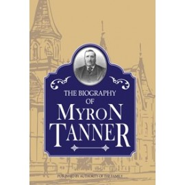 Biography of Myron Tanner (1907)