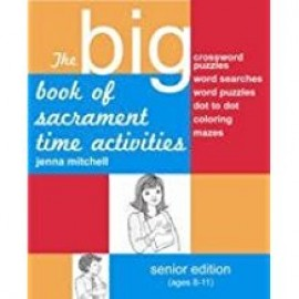 Big Book of Sacrament Time Activities, Senior Edition
