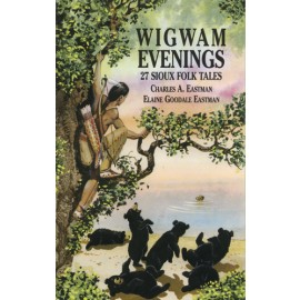 Wigwam Evenings: 27 Sioux Folk Tales