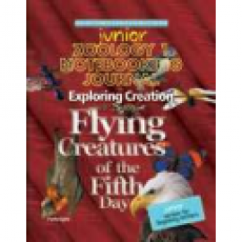 Exploring Creation with Zoology 1: Flying Creatures of the Fifth Day - Junior Notebooking Journal