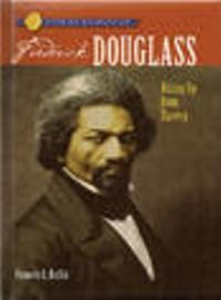 Frederick Douglass: Rising Up From Slavery (Sterling Biographies)