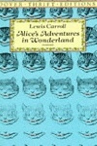 Alice's Adventures in Wonderland - unabridged (Dover Thrift)