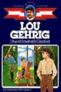 Childhood: Lou Gehrig: One of Baseball's Greatest
